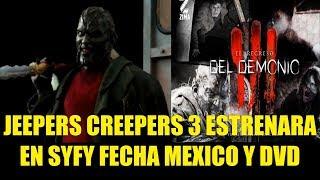 vuclip Jeepers Creepers 3 Estrenara en SYFY Fecha de Estreno en Mexico y Lanzamiento en DVD