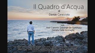 """""""Il Quadro d'Acqua"""" di Davide Caracciolo - Trailer HD (2018)"""