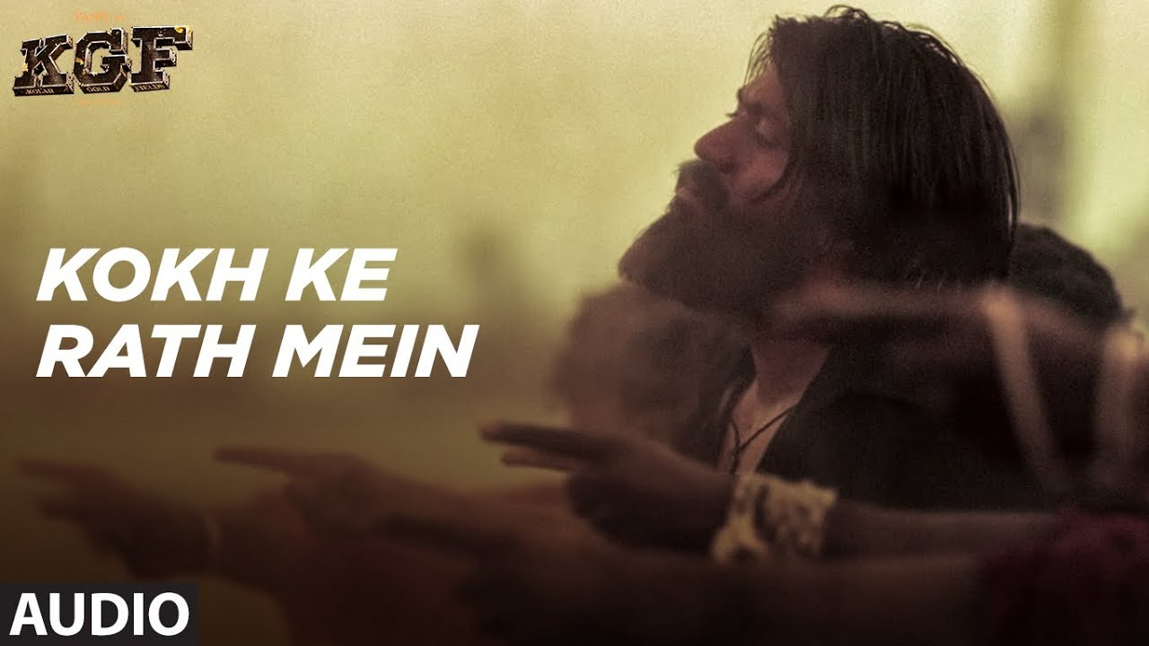 Kokh Ke Rath Mein Full Audio Song Kgf Yash Srinidhi Shetty