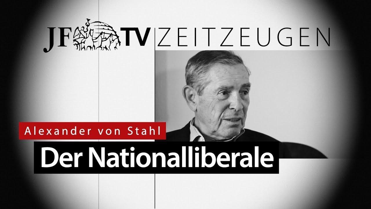 Der Nationalliberale (JF-TV Zeitzeugen mit Alexander von Stahl)