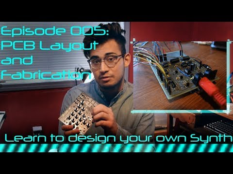 DIY Synth Design Tutorial Series - 005: Board Layout and Fabrication thumbnail
