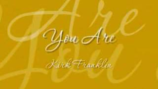 Watch Kirk Franklin You Are video