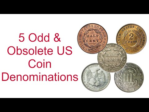 5 Odd & Obsolete US Coin Denominations