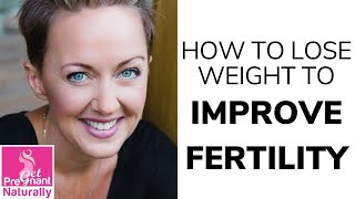 How to Lose Weight to Improve Fertility (Karen Martel)