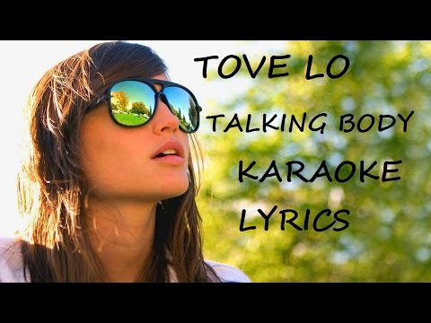 TOVE LO - TALKING BODY KARAOKE LYRICS