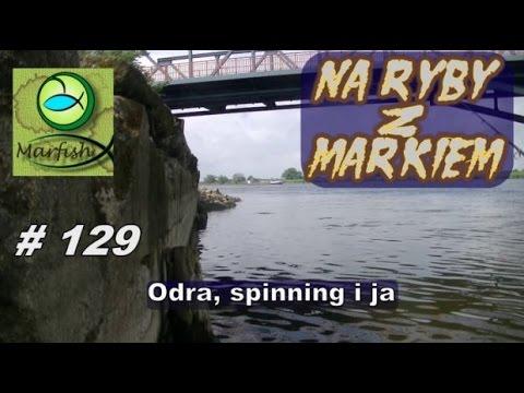 Na ryby z Markiem # 129 Odra, spinning i ja.  Wędkarstwo.