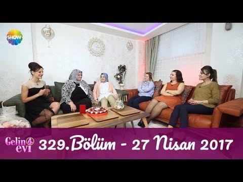 Gelin Evi 329.Bölüm   27 Nisan 2017