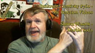 shawn wasabi   marble soda bankrupt creativity 760   my reaction videos