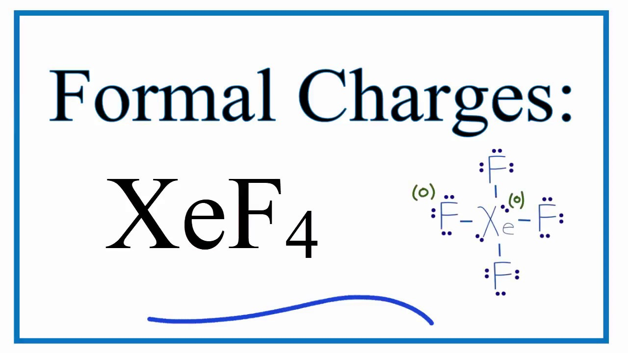 How To Calculate The Formal Charges For Xef4 Xenon Tetrafluoride Youtube