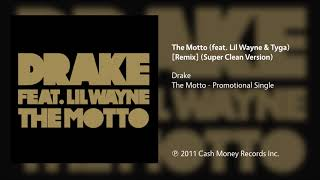 Drake The Motto feat. Lil Wayne Tyga Remix Super Clean Version.mp3