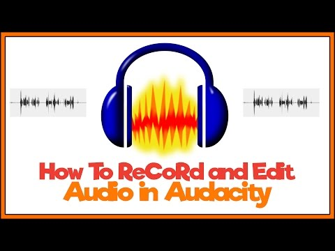 How To Record and Edit Audio In Audacity - Beginner Tutorial