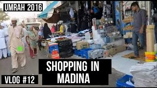 *UMRAH 2016* VLOG #12 - SHOPPING IN MADINA