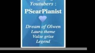 Phillip Sear interprets : Dream of Olwen, Laura... - Homage to great Youtubers : PSearPianist