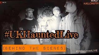 #UKHauntedLive - Halloween 2018 - Behind the Scenes