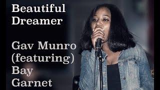 Beautiful Dreamer by Gav Munro featuring Bay Garnet