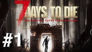 7 days to die gameplay walkthrough part 1 let s play xbox one ps4 review 1080p hd