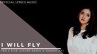 Gambar cover Ten 2 Five - I Will Fly (Cover Nadia & Yoseph NY) Lyrics