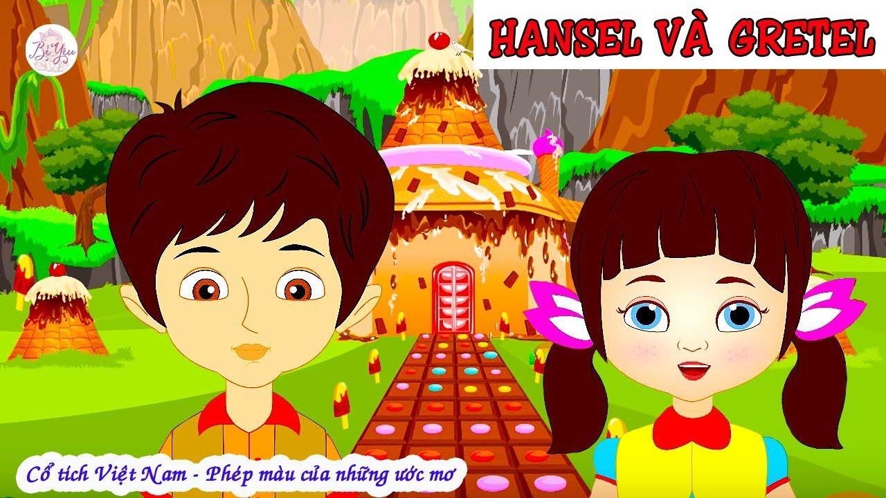 Hansel và Gretel | Truyện cổ tích | Truyện cổ tích Việt Nam - YouTube