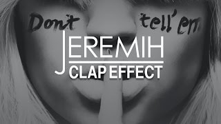 Get that stutter clap effect from Jeremih Feat. YG – Don't Tell 'Em