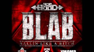 Ace Hood - Ballin Like a Bitch (B.L.A.B.)