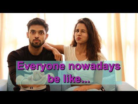 Everyone Nowadays Be Like... | Radhika Bangia Ft. Parth Samthaan