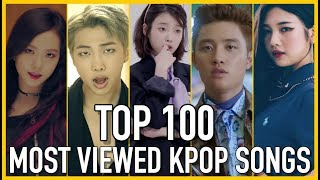 [TOP 100] MOST VIEWED K-POP SONGS OF ALL TIME • FEBRUARY 2018
