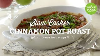 Recipe: Slow Cooker Cinnamon Pot Roast | Fall Cooking L Whole Foods Market