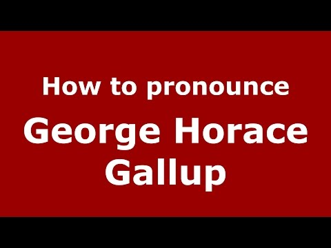 How to pronounce George Horace Gallup (American English/US)  - PronounceNames.com