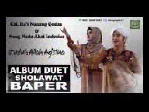 Sholawat baper da'i nanang dan neng nada judul:allah² aghisna