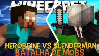 Herobrine Vs Slenderman !! - Briga de Mobs Minecraft