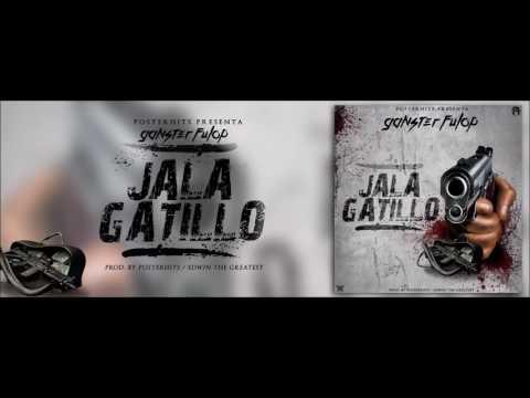 Gangster Fulop -Jala Gatillo (AUDIO)