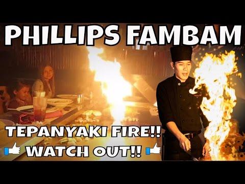 PHILLIPS FamBam: TEPPANYAKI FIRE....WATCH OUT!