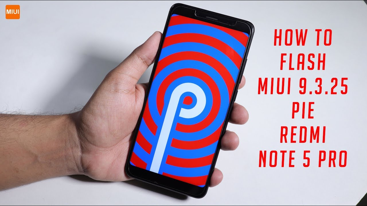 How To Flash MIUI 10 Pie 9 0 On Redmi Note 5 Pro (With TWRP) *DON'T FLASH*