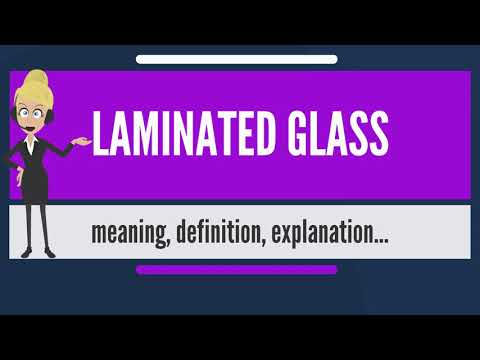 What is LAMINATED GLASS? What does LAMINATED GLASS mean? LAMINATED GLASS meaning & explanation