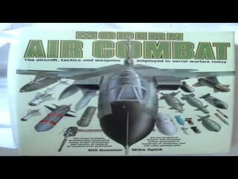 Modern Air Combat  The Aircraft Tactics and Weapons Employed in Aerial Warfare Today
