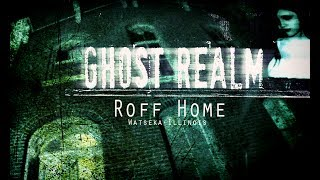 """GHOST REALM: Episode 1 - """"Roff Home"""""""