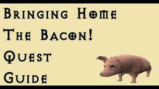 RSQuest: Bringing Home The Bacon Quest Guide