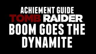 Tomb Raider | Boom goes the Dynamite | Achievement guide.