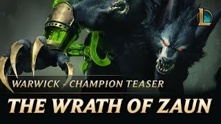 Warwick: The Wrath of Zaun | Champion Teaser - League of Legends