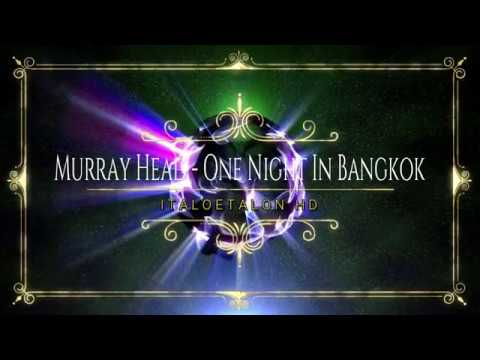Murray Head - One Night In Bangkok (Special Mix)