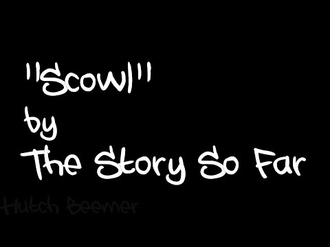 The Story So Far - Scowl Lyrics