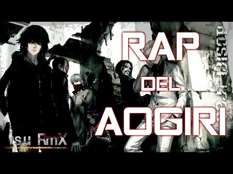 Rap del Aogiri || Tokyo Ghoul: re || Isu RmX