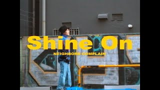 """NEIGHBORS COMPLAIN """"Shine On"""" (Official Music Video)"""
