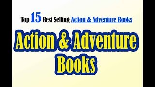 Action & Adventure Books  - Top Selling Action & Adventure Books 2018
