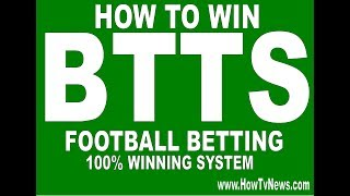 100% winning football betting System  on Both Team To score (BTTS)