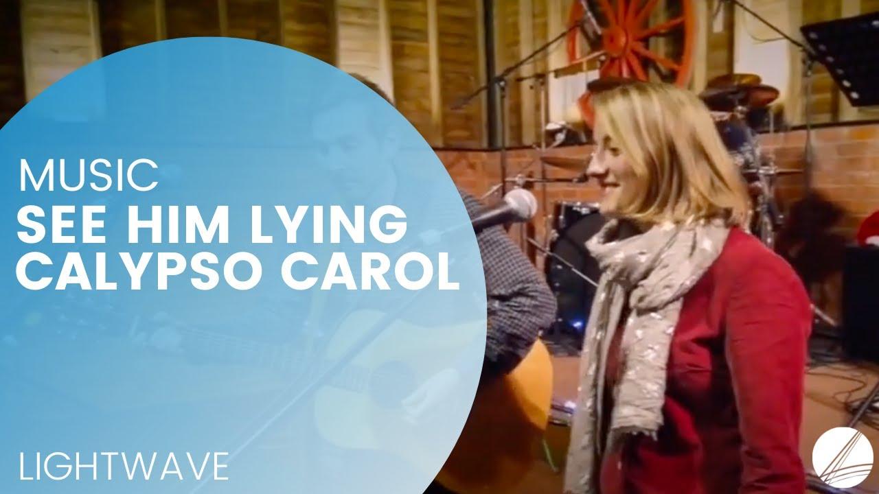 A Lightwave Christmas: See Him Lying - Calypso Carol (Lyrics included)