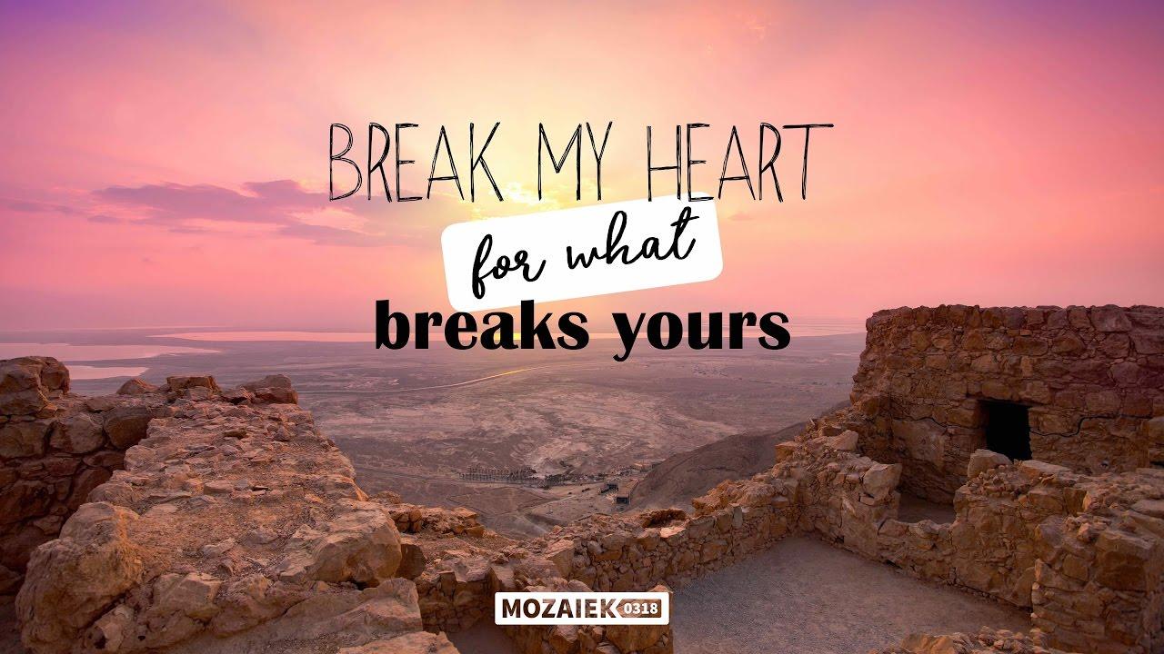 Preek: Break my heart with what breaks Yours - Ido Buwalda