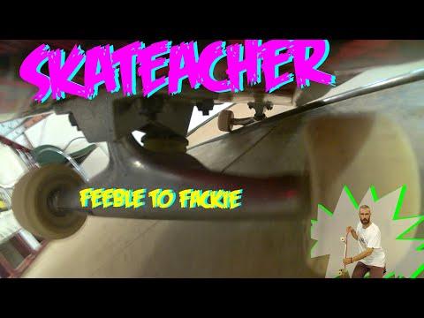 SKATEACHER - Feeble to fackie