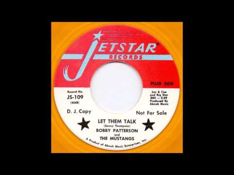 Bobby Patterson and The Mustangs - Let them talk