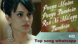 New whatsapp status | Kangana Ranaut | tum jo aaye  | Lyrical | Rahat Fateh Ali Khan | Tulsi Kumar